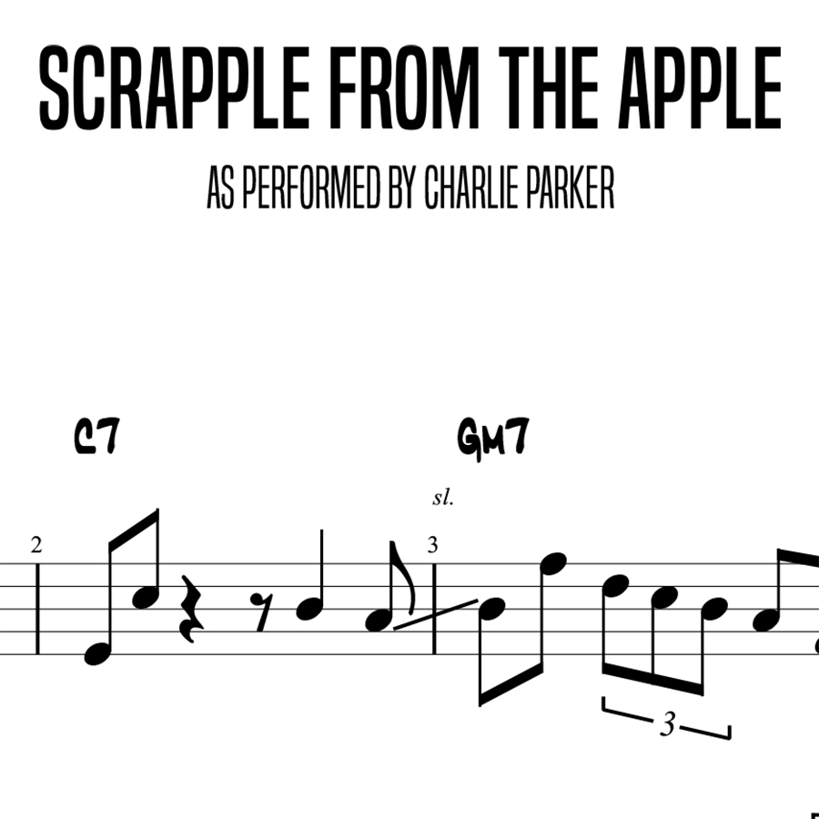 Scrapple From The Apple Charlie Parker Lessons With Marcel
