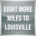 Eight More Miles To Louisville, Bryan Sutton